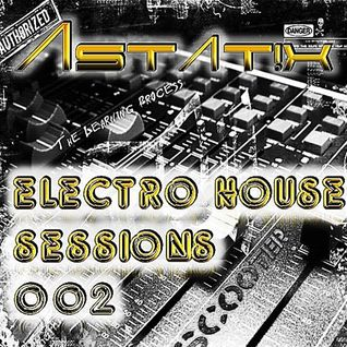 Astat!x Electro House Session 002