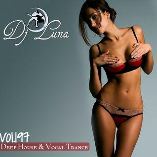DEEP HOUSE VOCAL PROGESIVO TRANCE - DJ LUNA - VOL.197 - 2016
