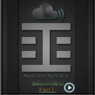 Maurice Aymard - Behaviors alike 32 - Behaviors Proton Radio December 11th,2011
