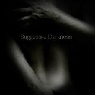 047 - Suggestive Darkness