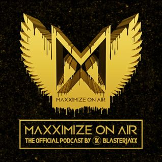 Blasterjaxx - Maxximize On Air 108 [FULL PODCAST] - 2016-07-02