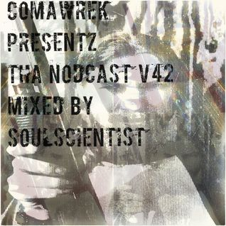 cOmaWrek Presentz tha nOdcast (v42) mixed by sOuL_sCientiSt