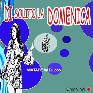 DI SOLITO LA DOMENICA by DjLopo