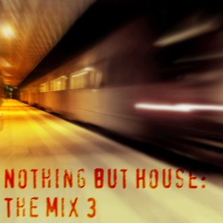 Nothing But House: The Mix 3