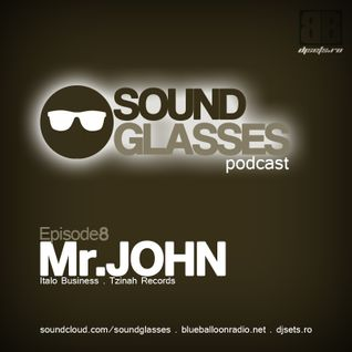 Sound Glasses PODCAST Episode 8 - Mr.John