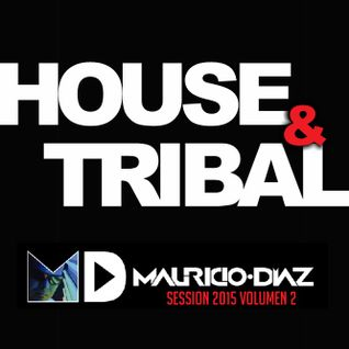 Tribal House Session 2015 Volumen 2 (Mixed By Dj Mauricio Diaz)