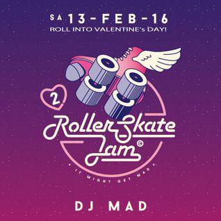 DJ MAD - Roller-Skate Jam 13.02.2016 Valentine's Mix