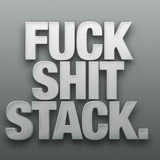 It's a FxCkShXT Stack on toppa itselve - GoofstarrSet