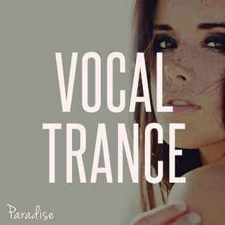 Paradise - Amazing Vocal Trance (July 2015 Mix #45)