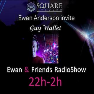 Ewan & friends #5 part 1 W/ Guy Wallet