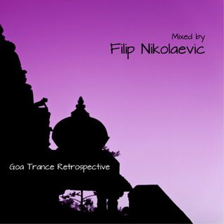 Filip Nikolaevic - Goa Trance Retrospective ⁠⁠[⁠⁠Mix 3⁠⁠]⁠⁠