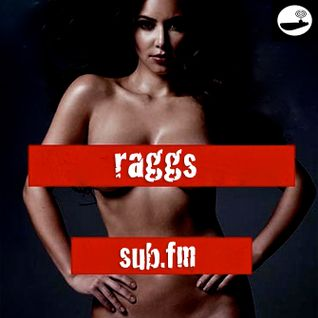 RAGGS - SUB FM - 14th Jan 2015