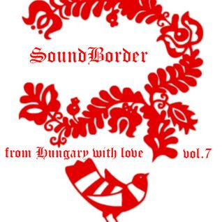 SoundBorder074 - from Hungary with love vol.7