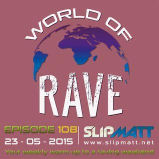 Slipmatt - World Of Rave #108