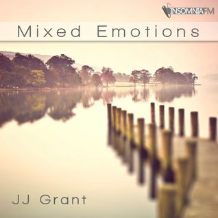 JJ Grant  - Mixed Emotions 006 / InsomniaFM