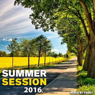SUMMER SESSION 2016. (Mixed by Porky)