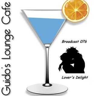 Guido's Lounge Cafe Broadcast 076 Lover's Delight (20130816)