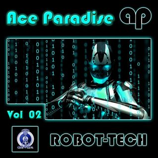 Ace Paradise - ROBOT-TECH Vol 02 (July MiX 2014)