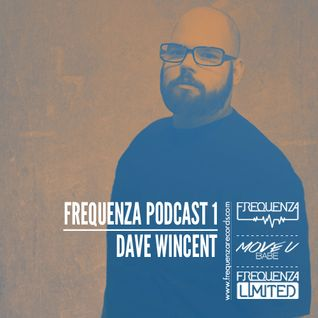 Frequenza Podcast 1 - Dave Wincent - (May 2015)