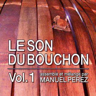DJ MANUEL PEREZ - LE SON DU BOUCHON vol.1