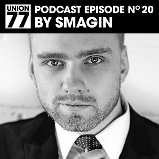 UNION 77 PODCAST EPISODE No. 20 BY SMAGIN