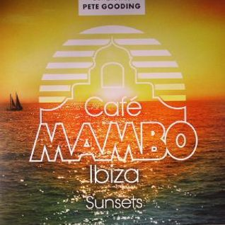 * Café Mambo ambient chil out mix by Pete Gooding *