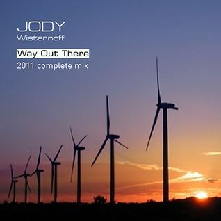 Jody Wisternoff Way Out There 2011 Complete Mix