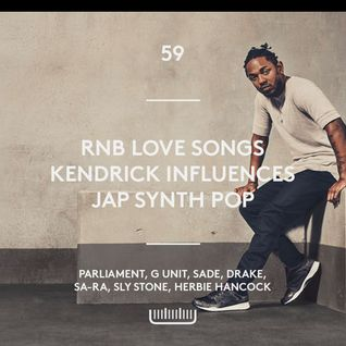 59 - Kendrick Influences, 00's RnB Love Songs, World Synth Pop