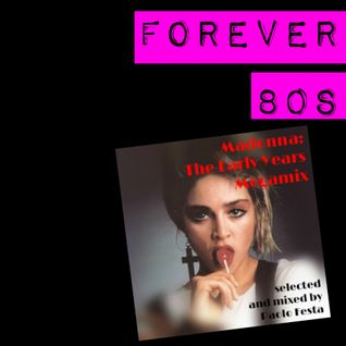 Forever 80s: Madonna - The Early Years Megamix