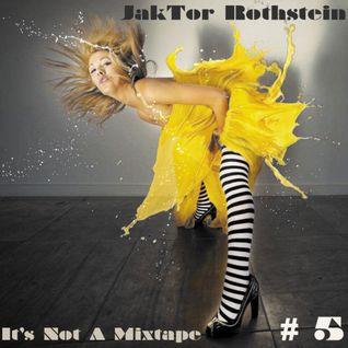 It's Not A Mixtape # 5
