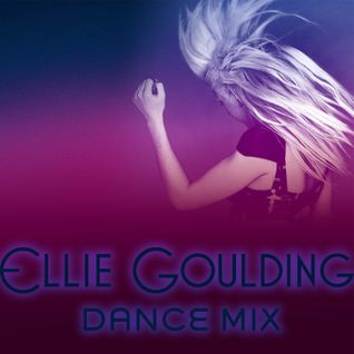 Ellie Goulding Dance Mix