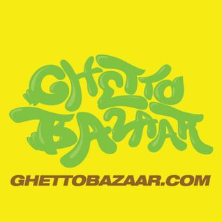 Ghetto Bazaar (Fonetik + blnd!) - Longtrack Mix