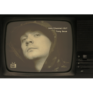 SHV/Channel 017: Tony Deus