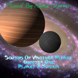 Sounds Of Another Planet Chapter 1 - Planet X Mixed By Raver Blaster
