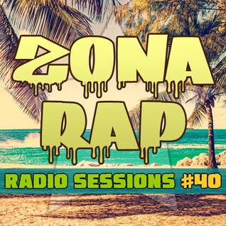 Zona RAP #40 - The Radio Sessions [August 21, 2016]