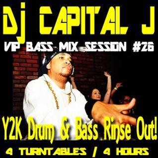 DJ CAPITAL J - Y2J AGAIN (VIP BASS MIX SESSION #26 - 2000 ERA DNB MIX SESSION)