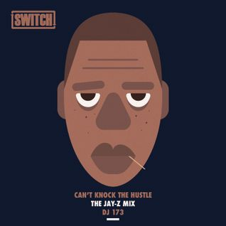 Can't Knock The Hustle - The Jay Z Mix