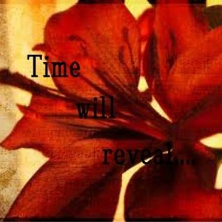 Time Will Reveal...