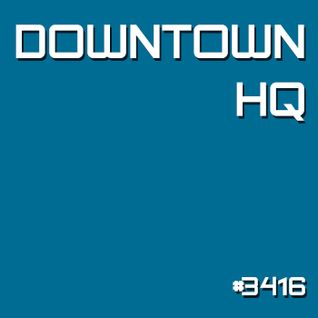 Downtown HQ #3416 (Radio Show with DJ Ramon Baron)