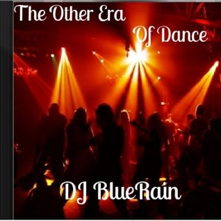 DJ BlueRain - The Other Era Of Dance (70's, 80's Dance Music)