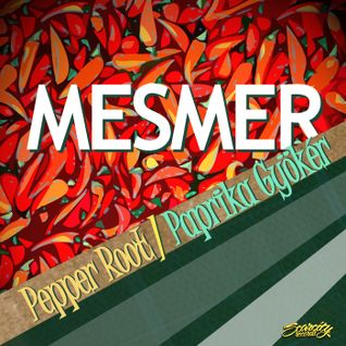 Mesmer - Pepper Root / Paprika Gyökér (Promo Mix April 2011)
