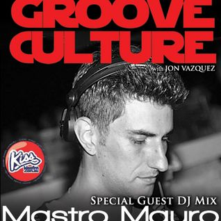 Groove Culture With Guest DJ MastroMauro