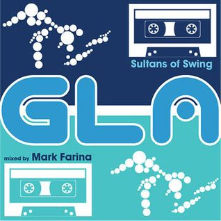 Mark Farina - GLA Podcast 48 (05-11-2014)