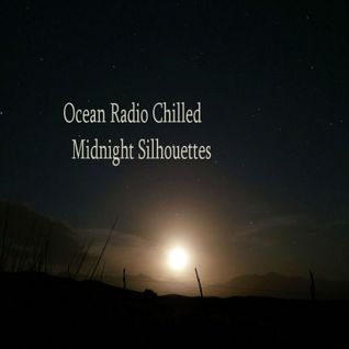 "Ocean Radio Chilled ""Midnight Silhouettes"" (6-8-14)"