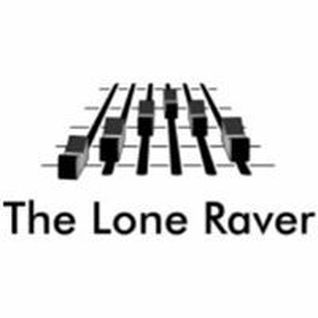 The Lone Raver - Just A Demo