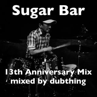 Sugar Bar 13th Anv. Mix