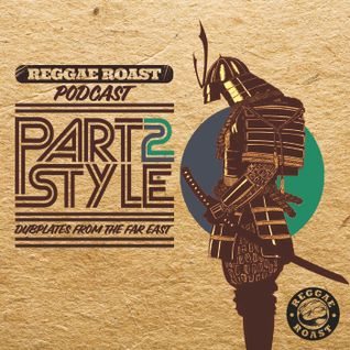 RR Podcast Volume 6: Part2Style - Dubplates From The Far East