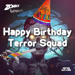 Happy Birthday Terror Squad