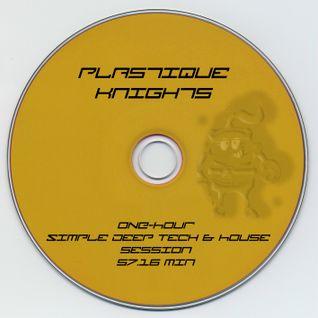 Plastique Knights vs Bastelkopp - Simple Deep Tech&House Session Nr.1