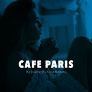 * Cafe Paris - The Essence Of Chilled Moments *